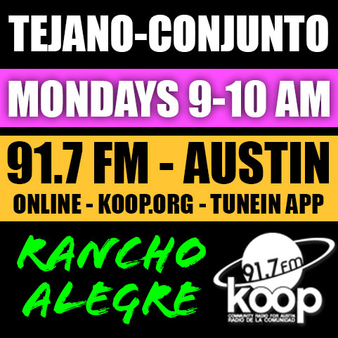 Rancho Alegre LIVE on KOOP Radio 91.7 FM in Austin every Monday 9-10 AM